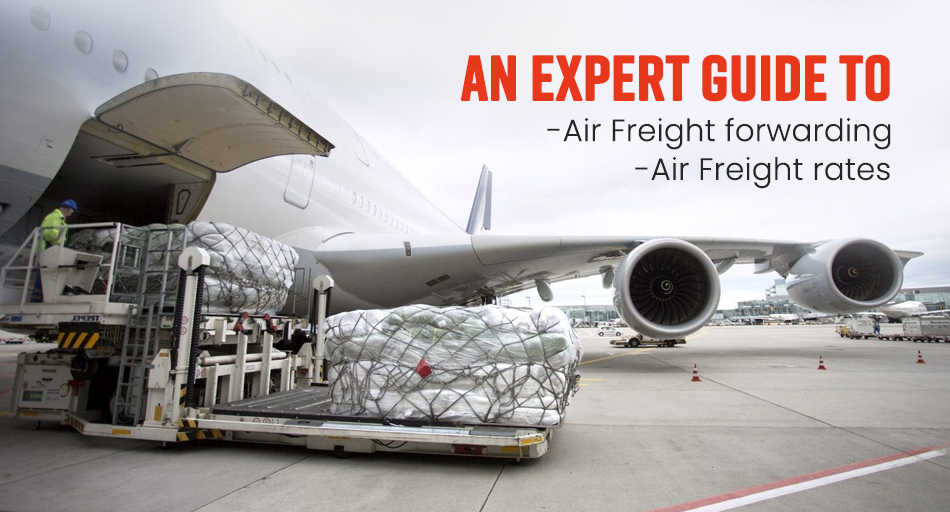 An Experts Guide to Air Freight Forwarding and Air Freight Rates